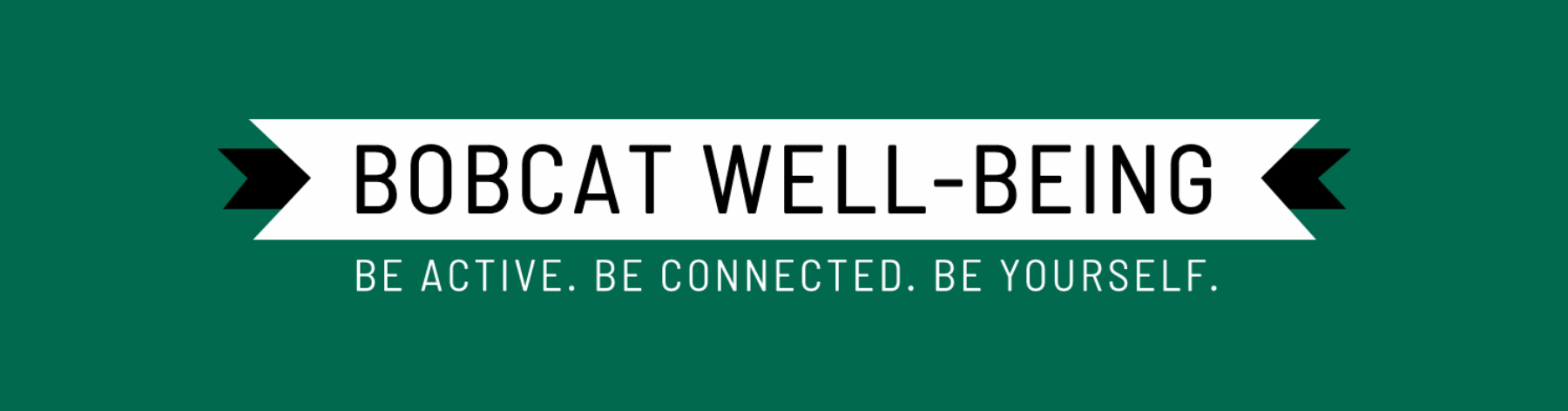 Bobcat Well-being Be active. Be Connected. Be Yourself