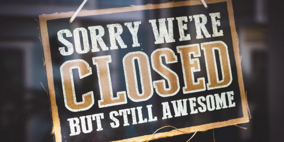 "Sign reading ""Sorry We're Closed But Still Awesome"""